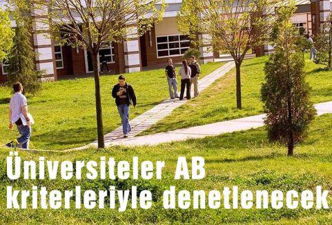 Üniversiteler AB kriterleriyle denetlenecek