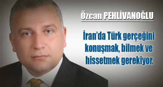 Unuttuğumuz İran ve İran Türkleri…
