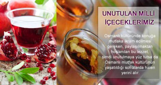 Unutturulan değerli ve şifalı içeceklerimiz