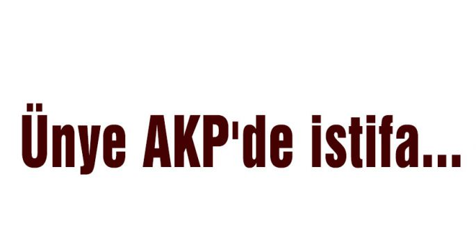 Ünye AKP'de istifa...