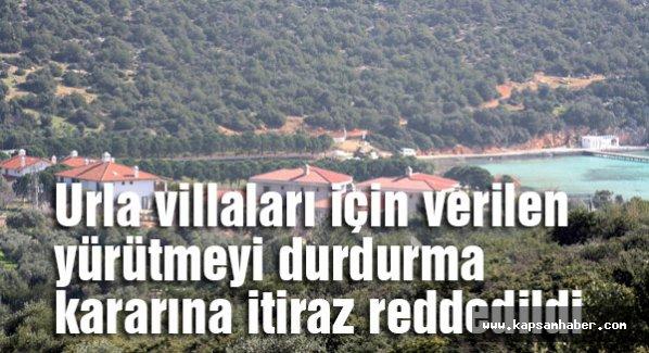 Urla villaları için karara itiraz reddedildi