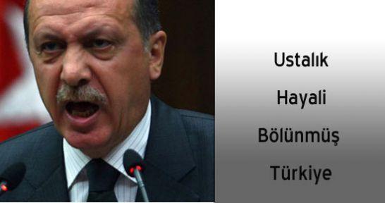 Ustalık Hayali Bölünmüş Türkiye