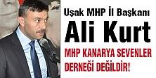 Uşak MHP İl Başkanı; Anamdan İl Başkanı Doğmadım!