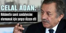 MHP'li Celal Adan: Hükümet yargıyı dizayn etti
