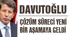 Davutoğlu;Çözüm süreci yeni bir aşamaya geldi