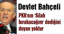 Bahçeli; PKK'nın 'Silah Bırakacağım' Dediğini Duyan Yoktur