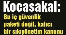 Kocasakal, çarpıcı uyarılarda bulundu