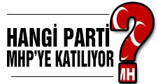 Hangi Parti MHP'ye katılıyor?