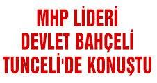 MHP LİDERİ BAHÇELİ TUNCELİ'DE KONUŞUYOR