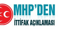 MHP'DEN  İTTİFAK AÇIKLAMASI