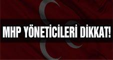 MHP YÖNETİCİLERİ DİKKAT!