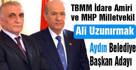 Uzunırmak; MHP Aydın Belediye Başkan Adayı Oldu