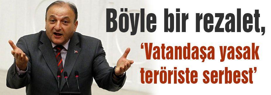 Vural: 'Vatandaşa yasak teröriste serbest'