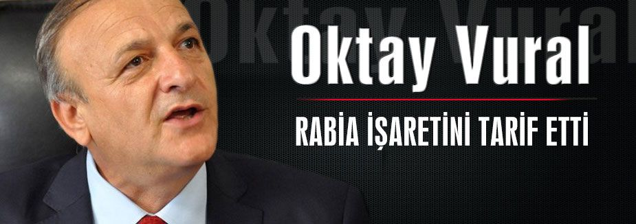 Vural, Rabia İşaretini Tarif etti