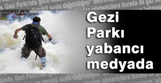 Yabancı medyada Gezi Parkı