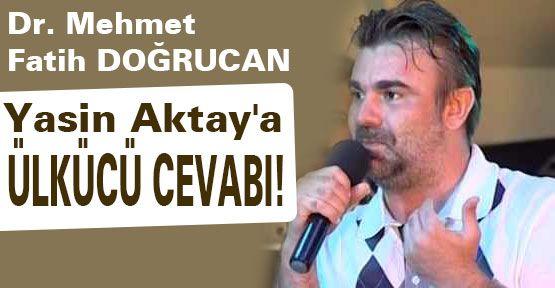 Yasin Aktay'a Ülkücü cevabı!