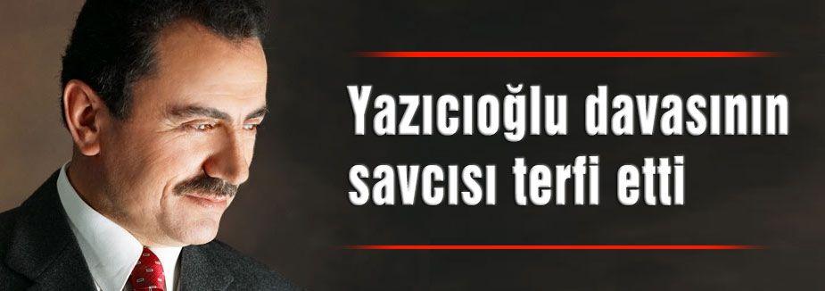 Yazıcıoğlu davasına takipsizlik veren Savcıya terfi...
