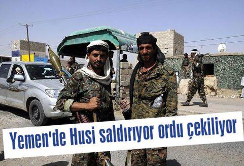 Yemen'de Husi saldırıyor ordu çekiliyor