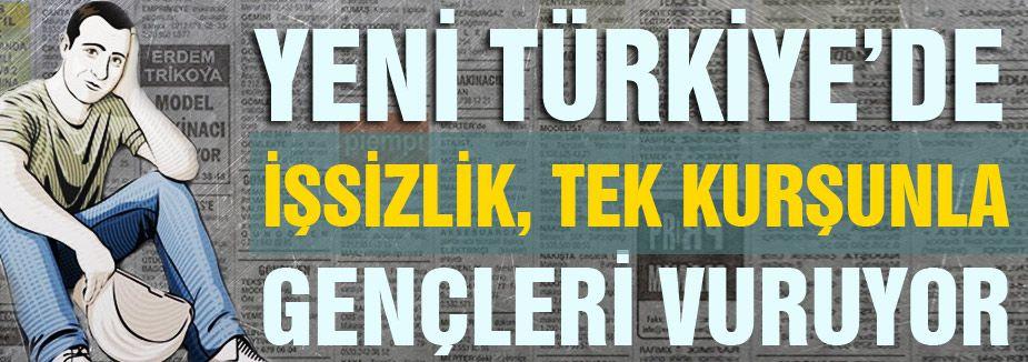 Yeni Türkiye'de Genç işsizlik oranı yüzde 20,2 oldu
