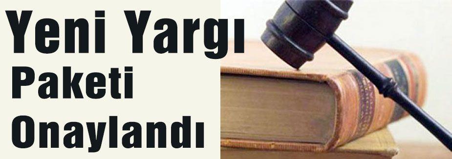 Yeni Yargı Paketi Onaylandı