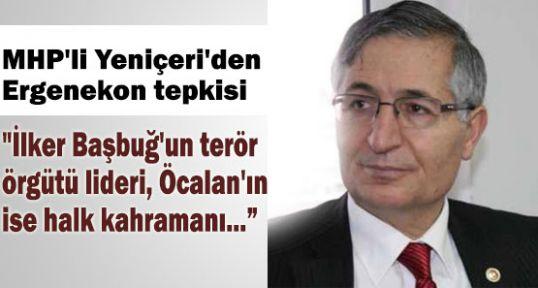 Yeniçeri'den Ergenekon'a tepki