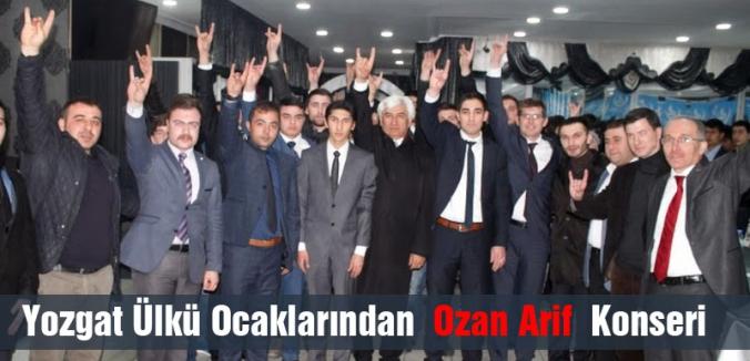 Yozgat Ülkü Ocaklarından  Ozan Arif  Konseri