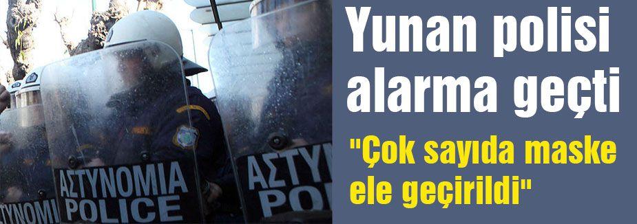 Yunan polisi alarma geçti