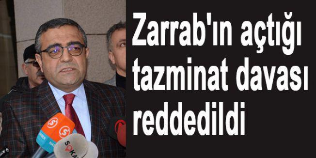 Zarrab'ın açtığı tazminat davası reddedildi