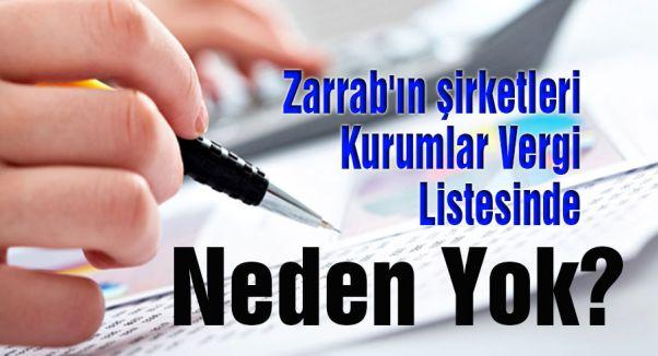 Zarrab'ın şirketleri Kurumlar Vergi Listesinde Neden Yok?