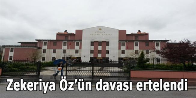 Zekeriya Öz'ün davası ertelendi