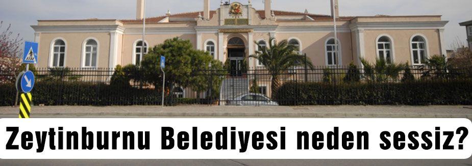 Zeytinburnu Belediyesi neden sessiz?