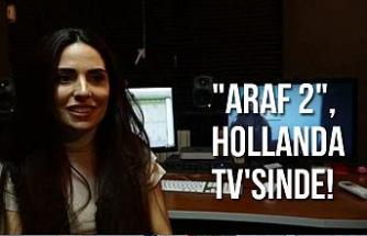 """Araf 2"", Hollanda TV'sinde!"