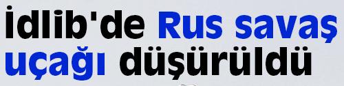 rus ucagu dusuruldu idlip suriye