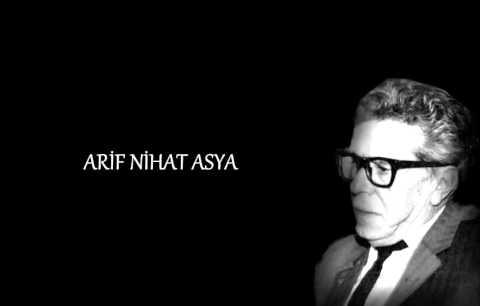 Vefatının 42.Yılında Arif Nihat Asya